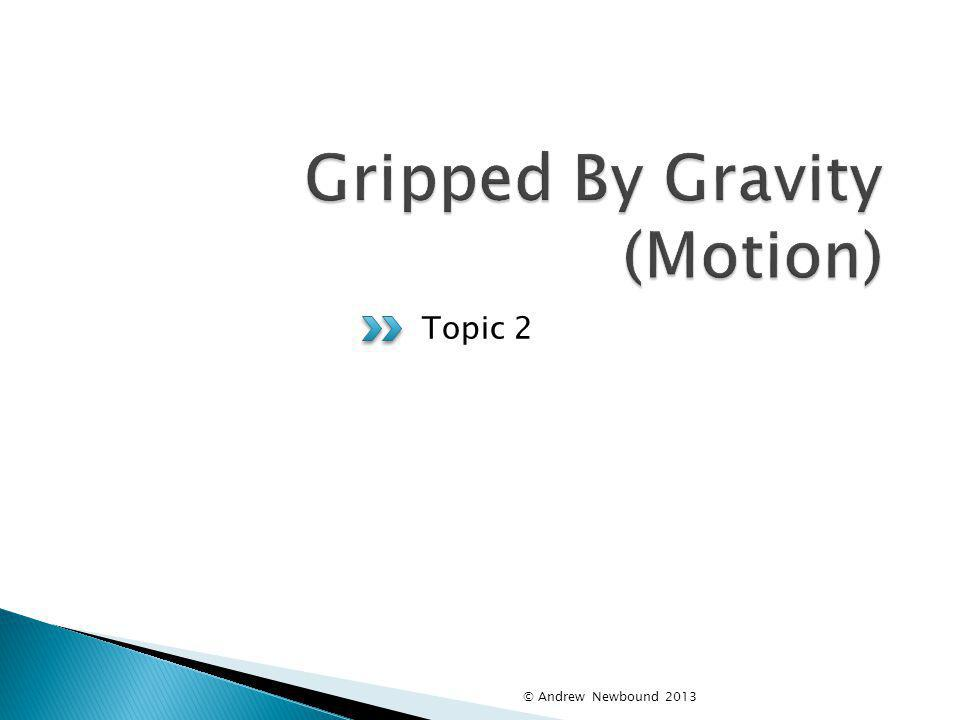 Gripped By Gravity (Motion)