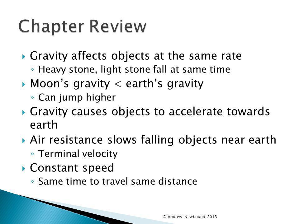 Chapter Review Gravity affects objects at the same rate