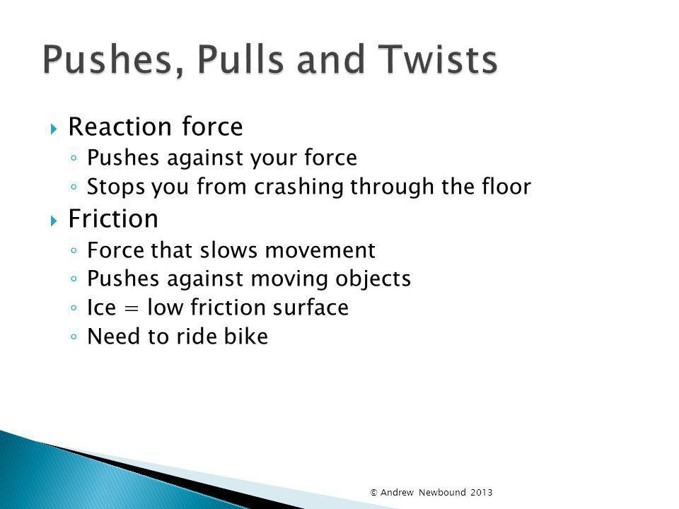 Pushes, Pulls and Twists