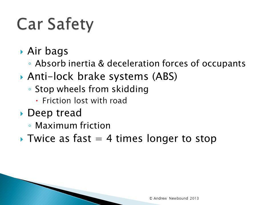 Car Safety Air bags Anti-lock brake systems (ABS) Deep tread