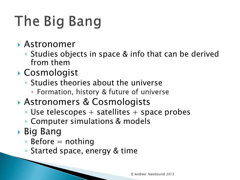 The Big Bang Astronomer Cosmologist Astronomers & Cosmologists