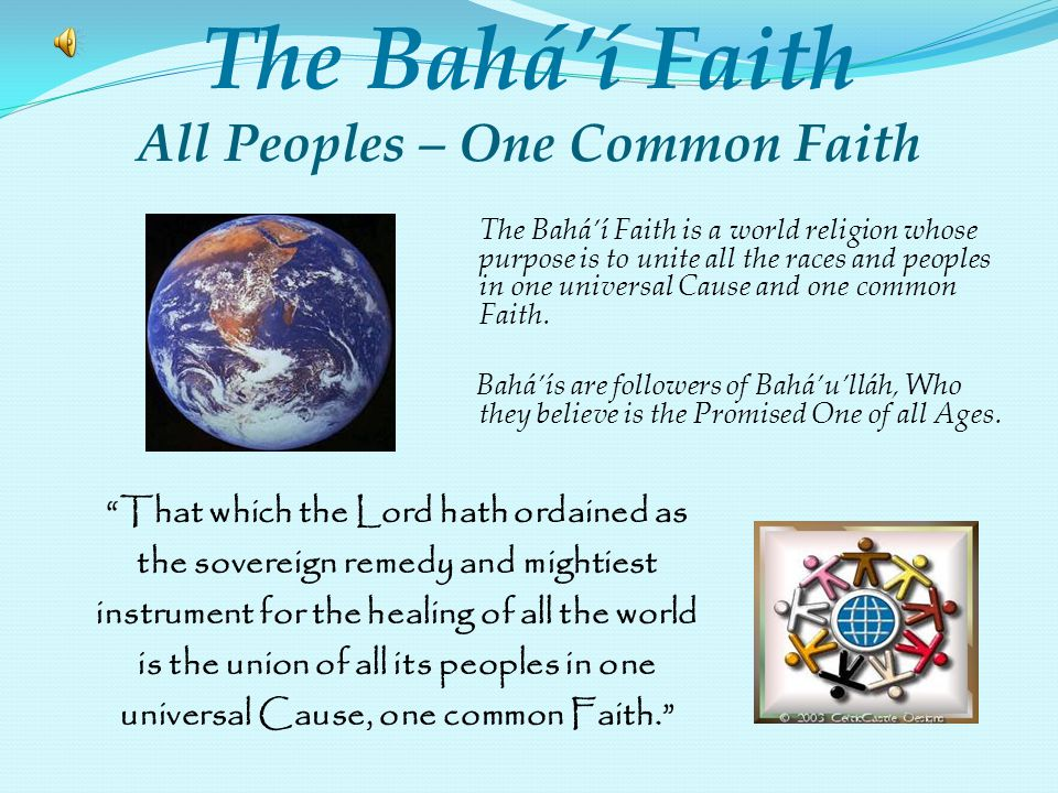 The Bahá'í Faith All Peoples – One Common Faith