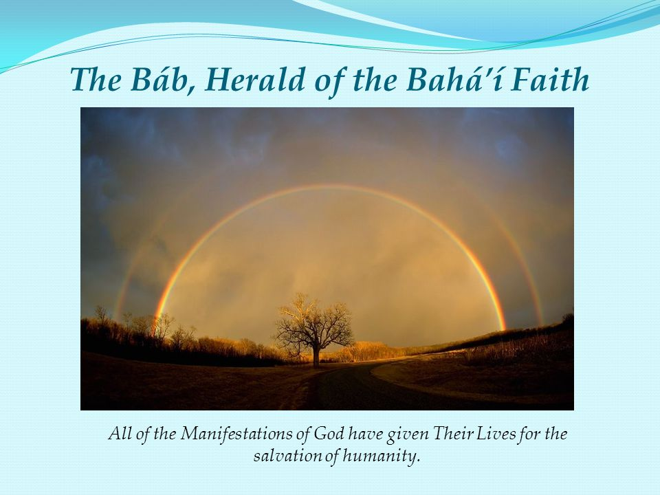 The Báb, Herald of the Bahá'í Faith