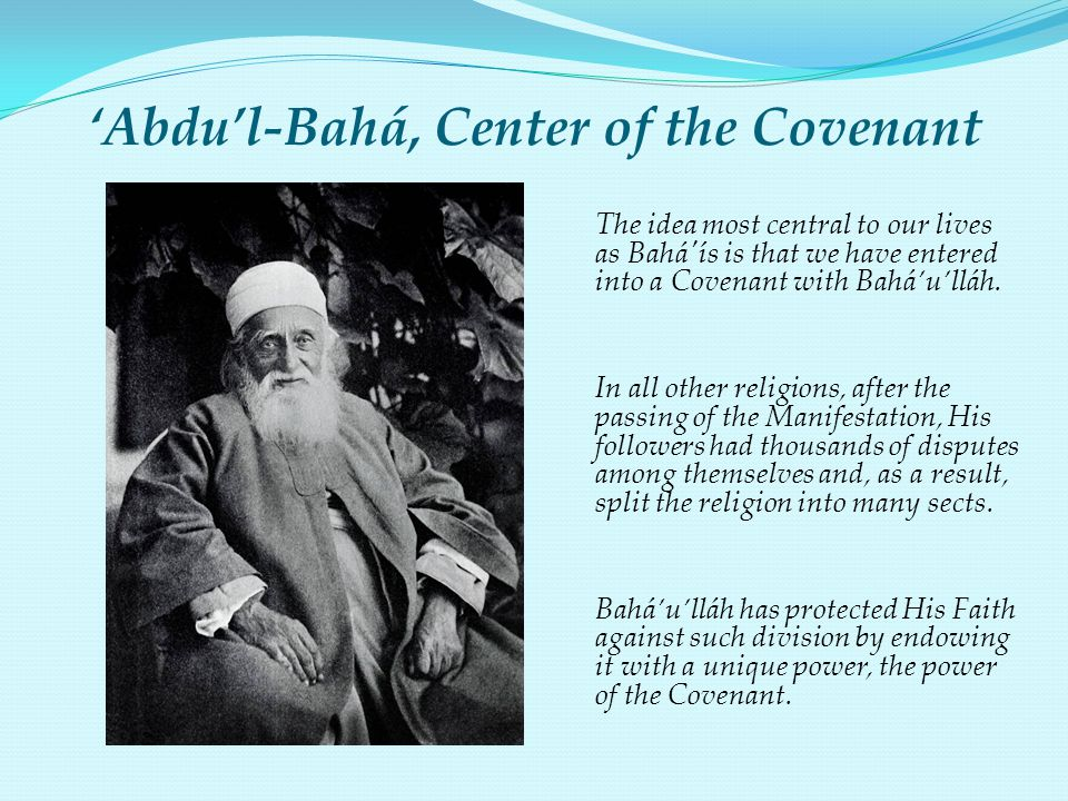'Abdu'l-Bahá, Center of the Covenant