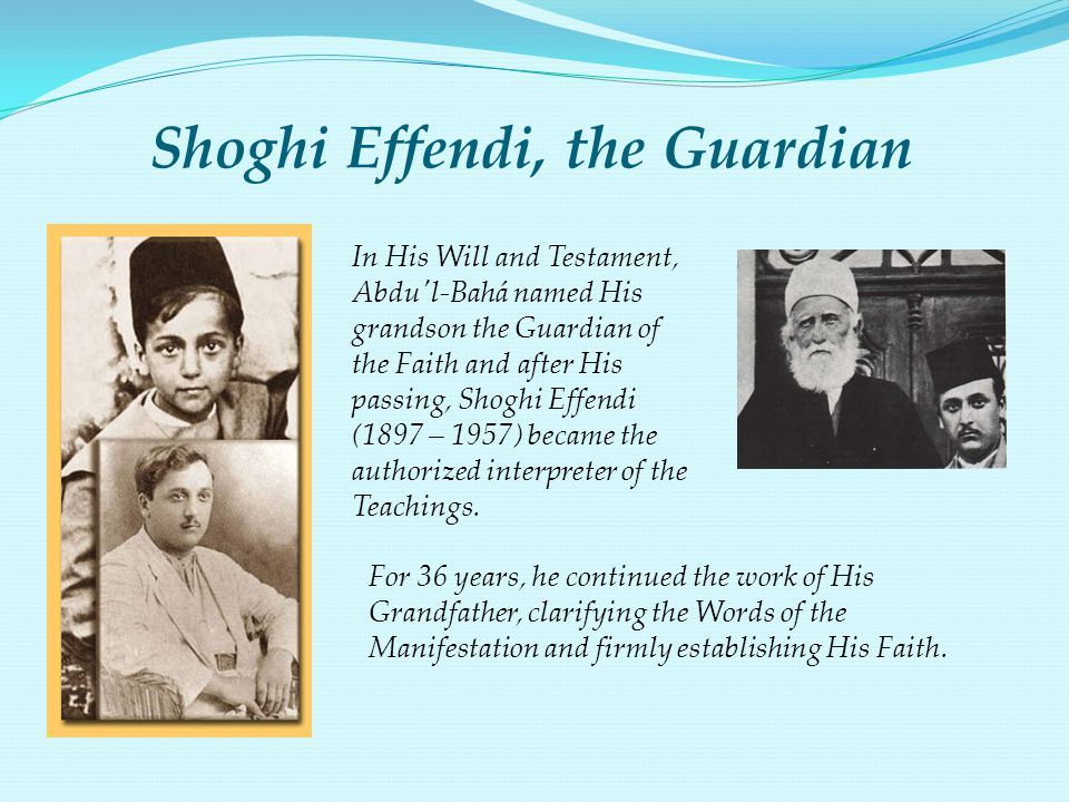 Shoghi Effendi, the Guardian