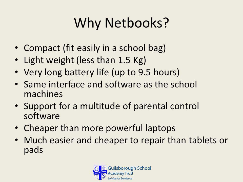 Why Netbooks Compact (fit easily in a school bag)
