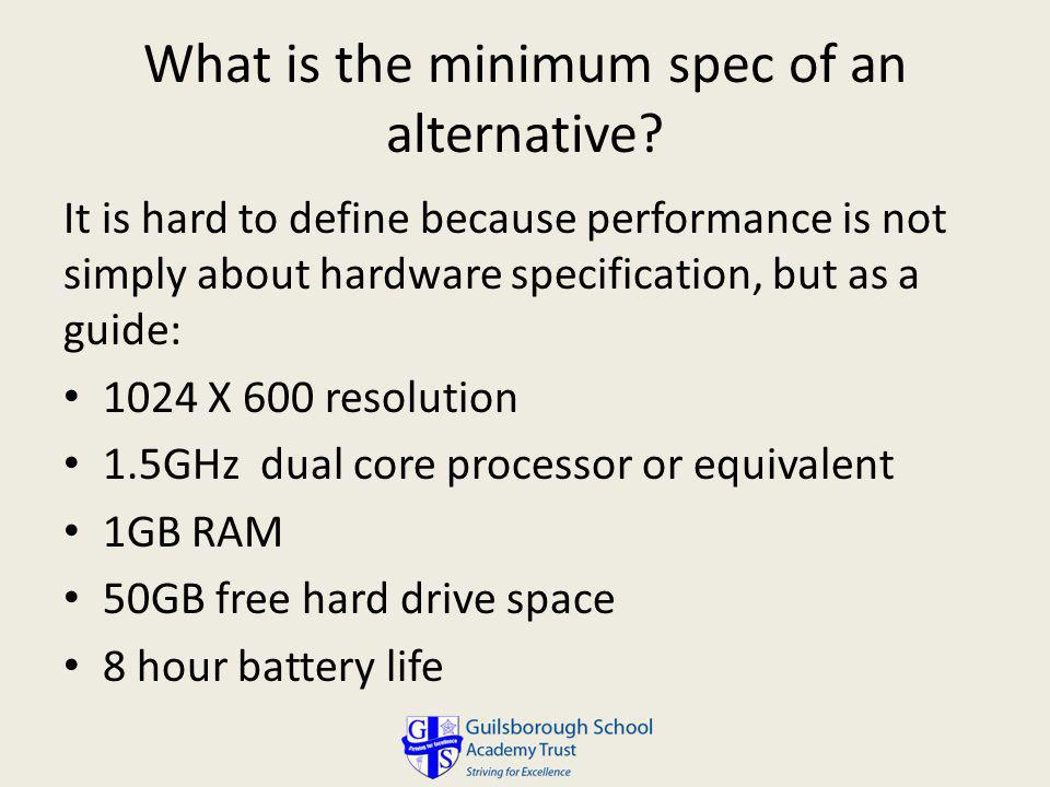 What is the minimum spec of an alternative
