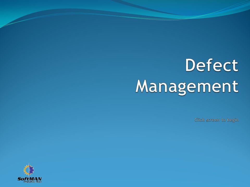 Defect Management Click screen to begin