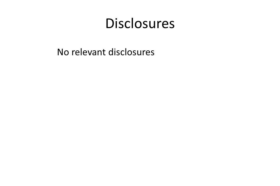 Disclosures No relevant disclosures