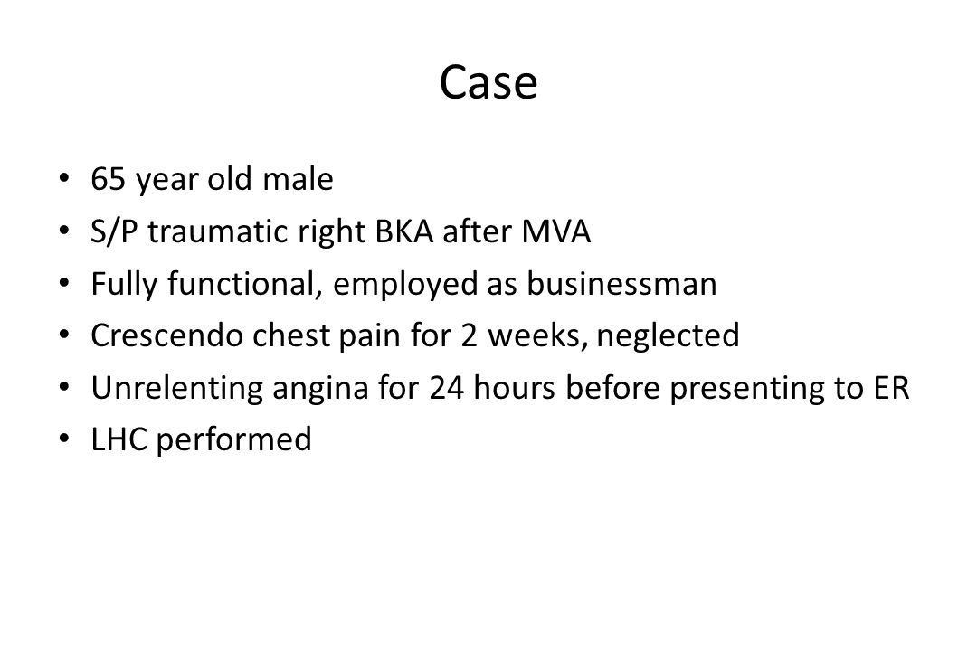 Case 65 year old male S/P traumatic right BKA after MVA