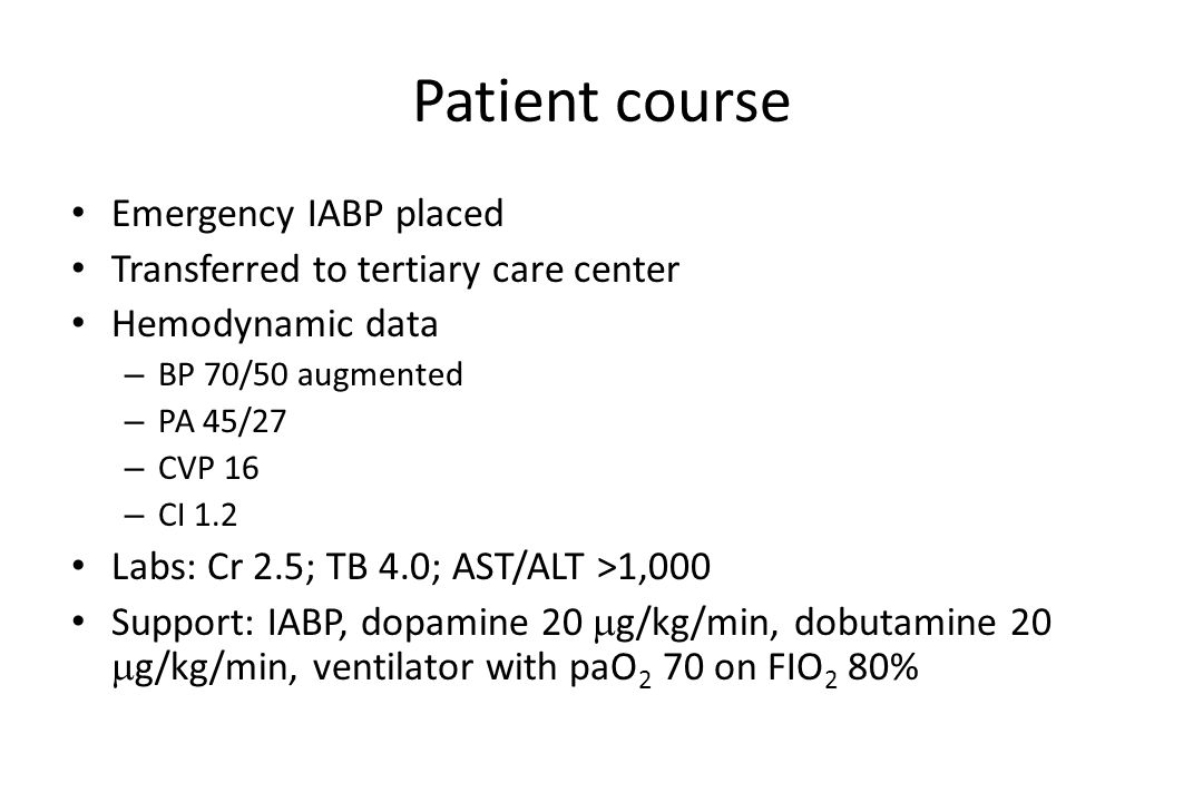 Patient course Emergency IABP placed