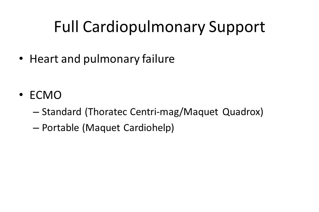 Full Cardiopulmonary Support