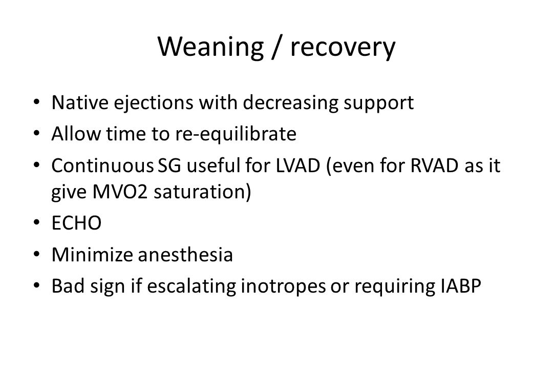 Weaning / recovery Native ejections with decreasing support