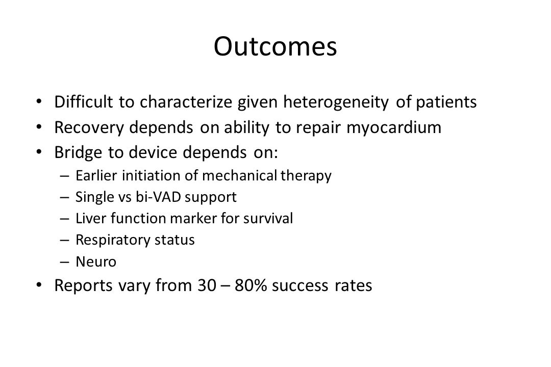 Outcomes Difficult to characterize given heterogeneity of patients