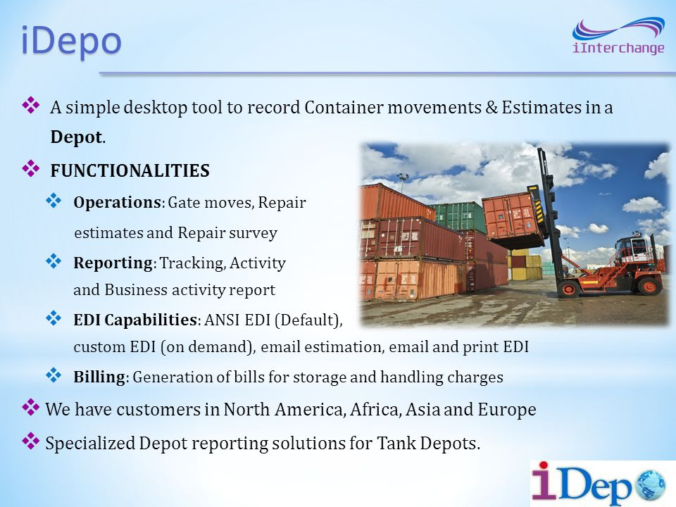 iDepo A simple desktop tool to record Container movements & Estimates in a Depot. FUNCTIONALITIES.