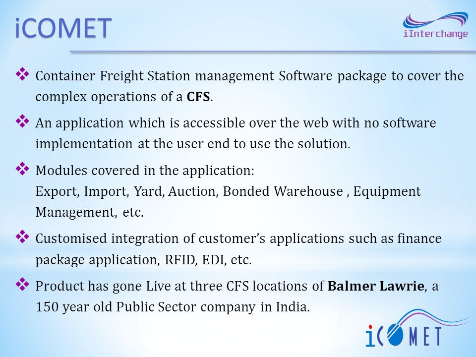 iCOMET Container Freight Station management Software package to cover the complex operations of a CFS.