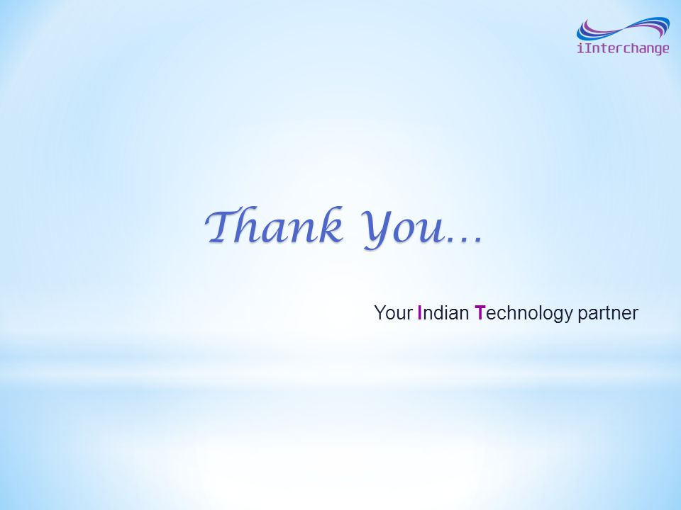Thank You… Your Indian Technology partner