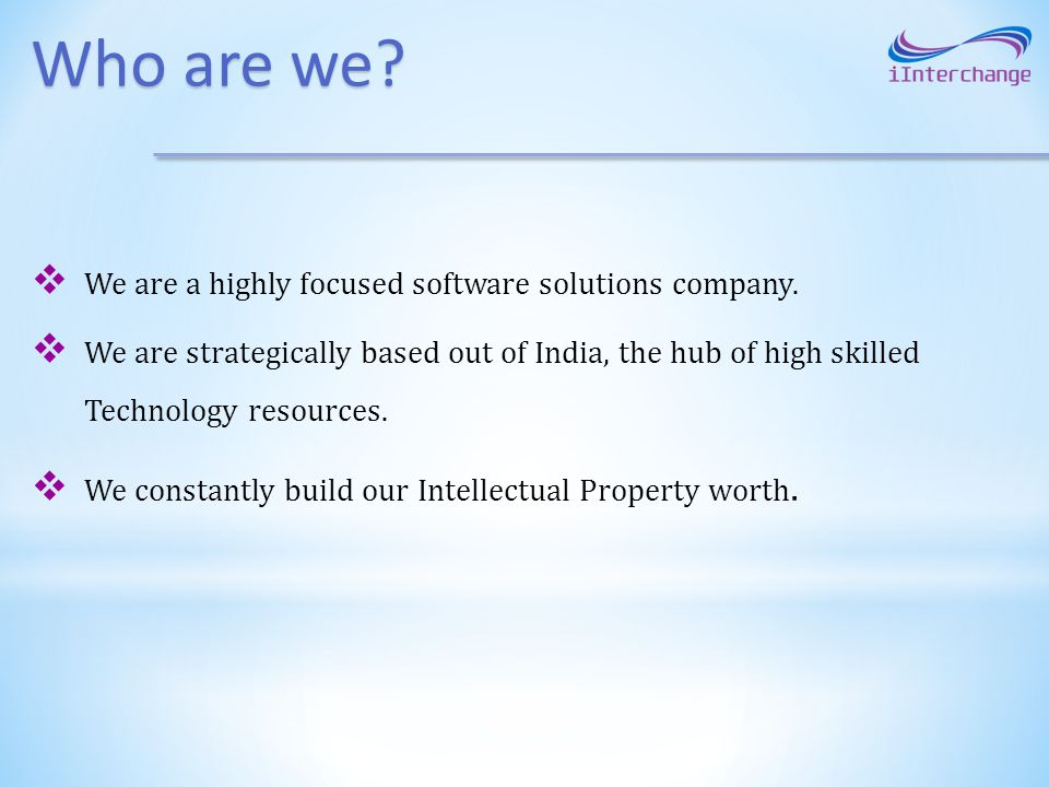 Who are we We are a highly focused software solutions company.