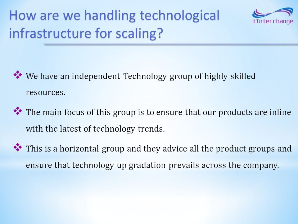 How are we handling technological infrastructure for scaling