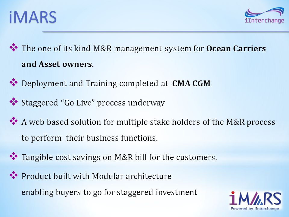 iMARS The one of its kind M&R management system for Ocean Carriers and Asset owners. Deployment and Training completed at CMA CGM.