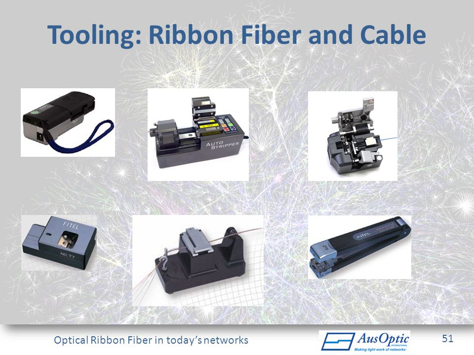 Tooling: Ribbon Fiber and Cable