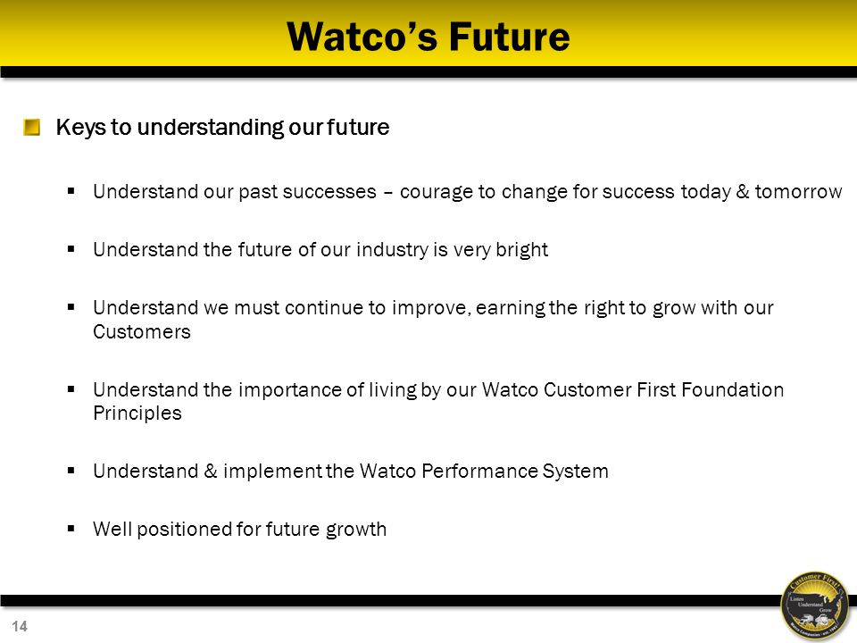 Watco's Future Keys to understanding our future