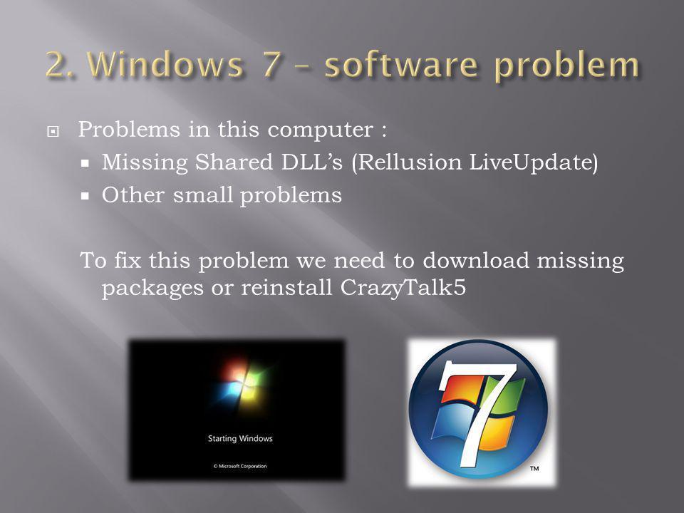 2. Windows 7 – software problem