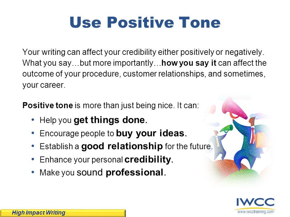 Use Positive Tone