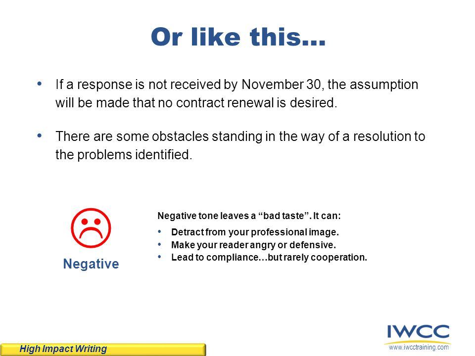 Or like this… If a response is not received by November 30, the assumption will be made that no contract renewal is desired.
