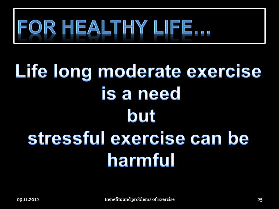 Life long moderate exercise stressful exercise can be