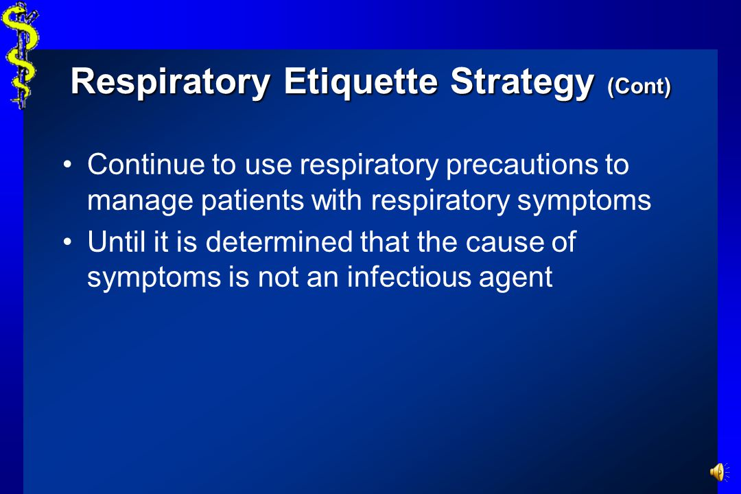Respiratory Etiquette Strategy (Cont)