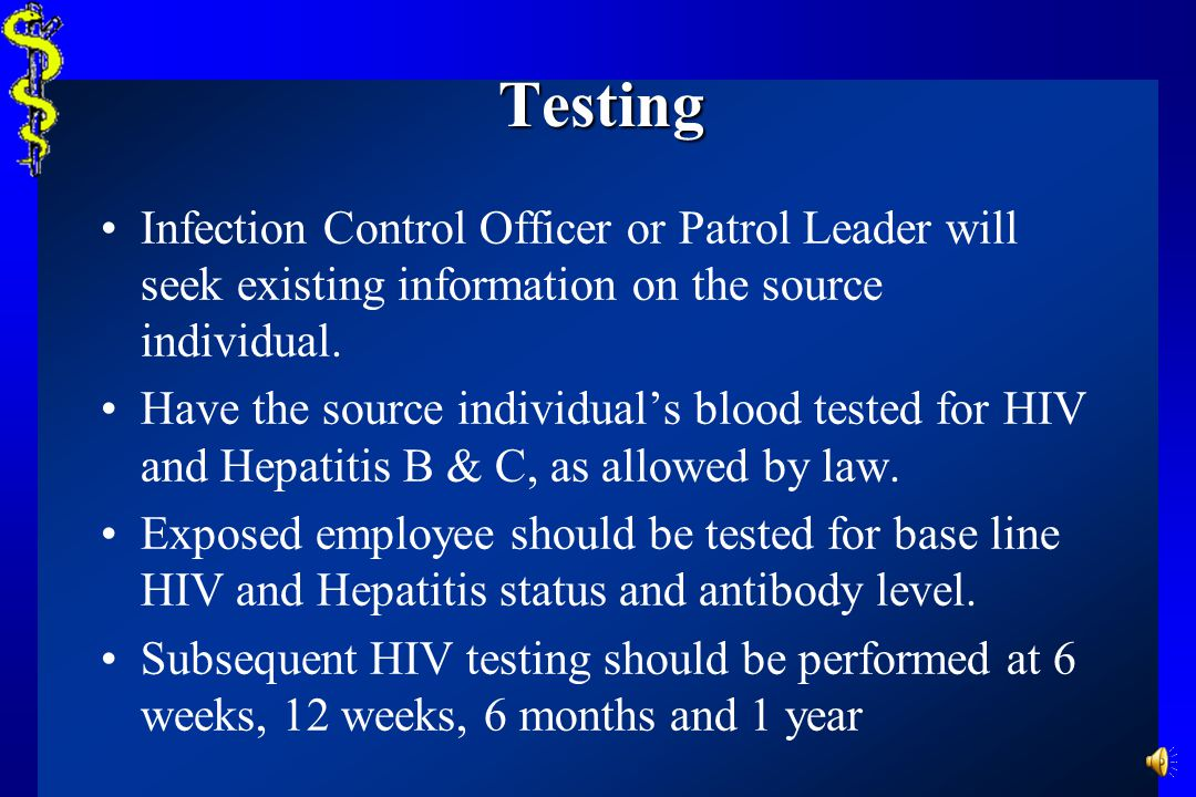 Testing Infection Control Officer or Patrol Leader will seek existing information on the source individual.