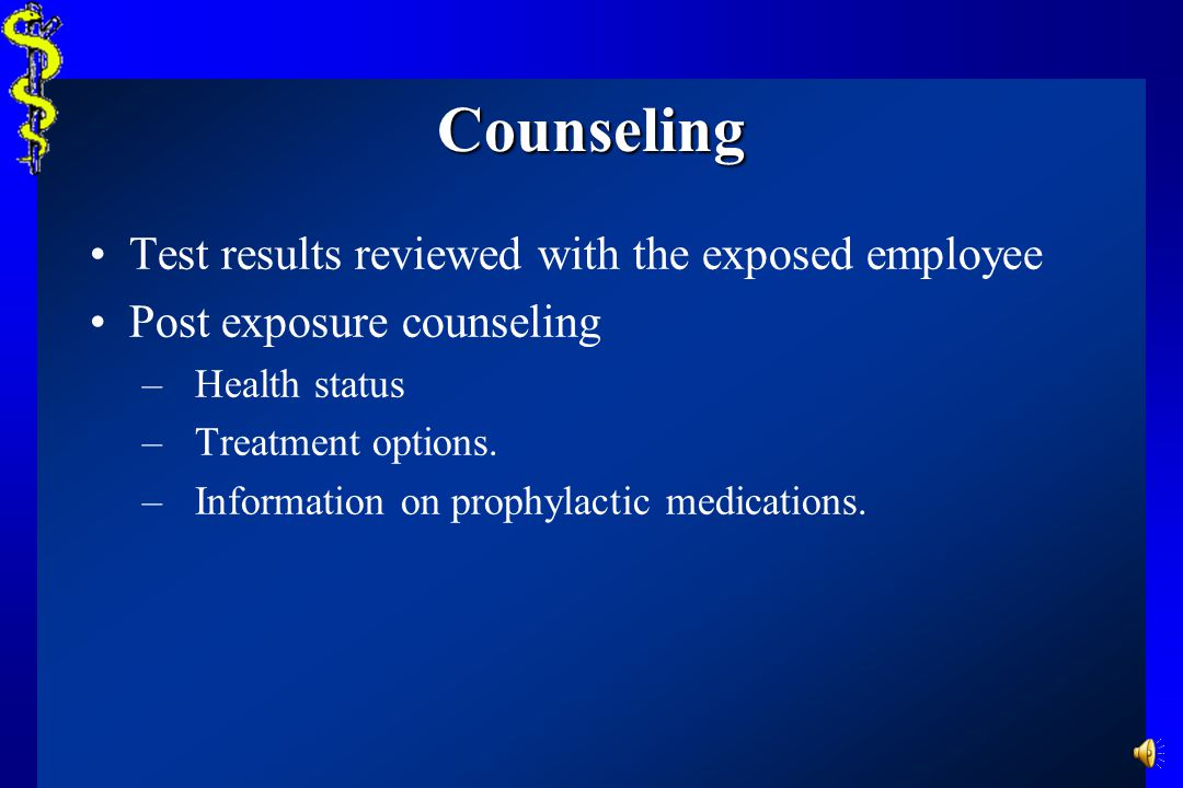 Counseling Test results reviewed with the exposed employee