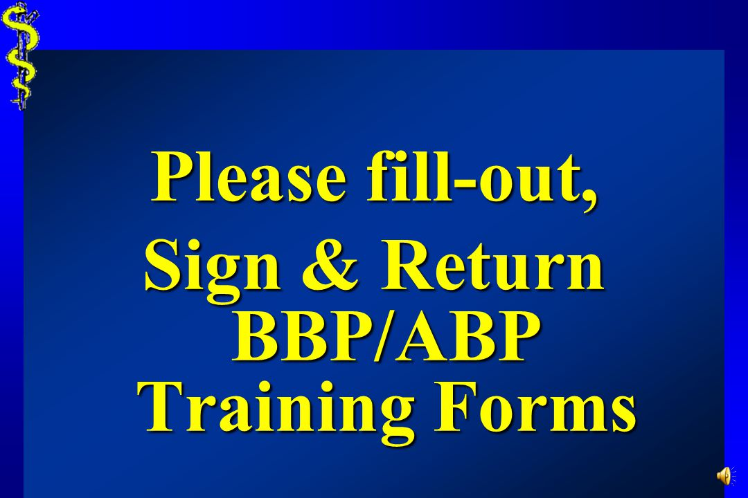 Sign & Return BBP/ABP Training Forms