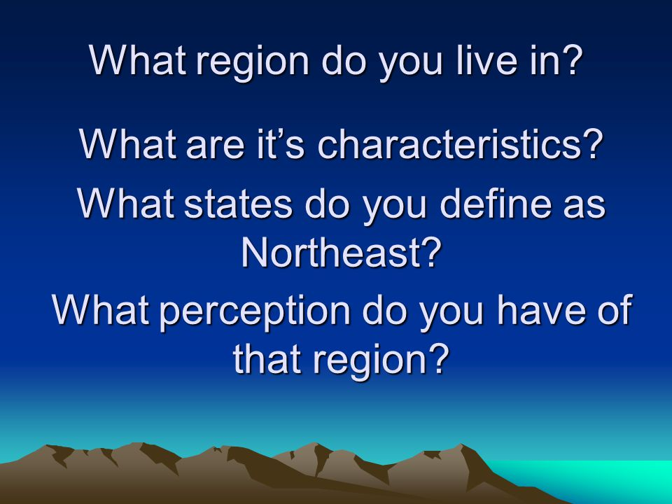 What region do you live in