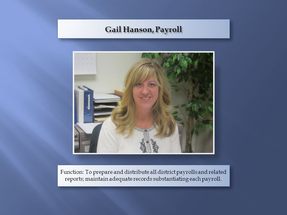 Gail Hanson, Payroll
