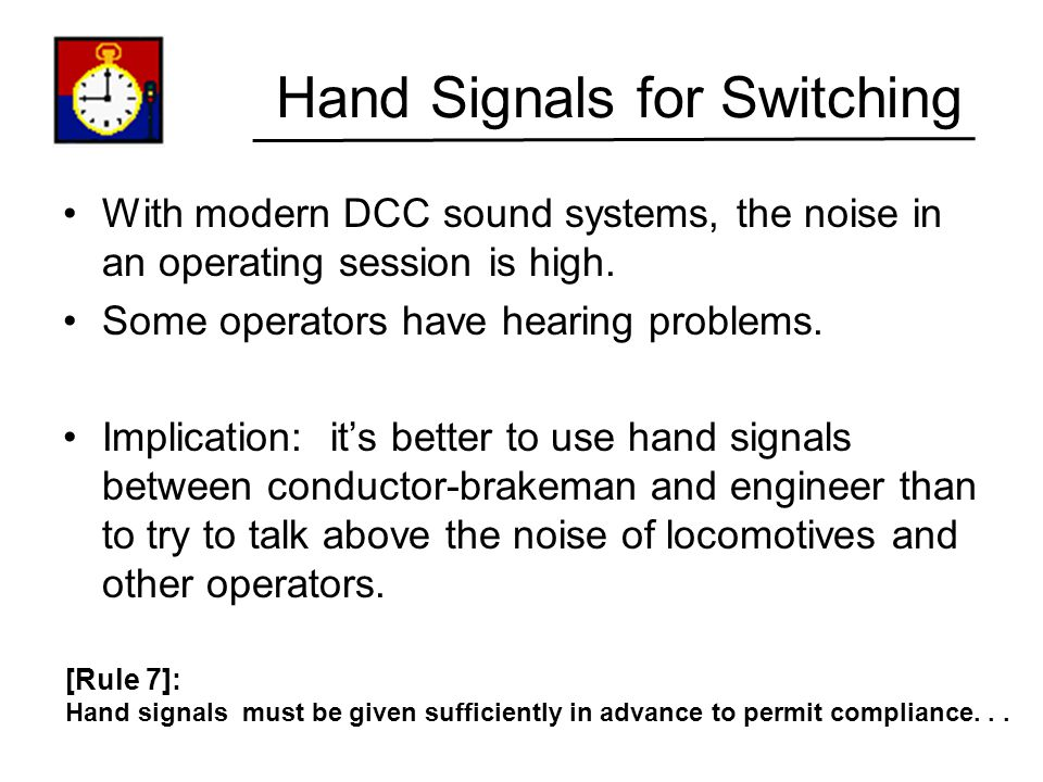 Hand Signals for Switching
