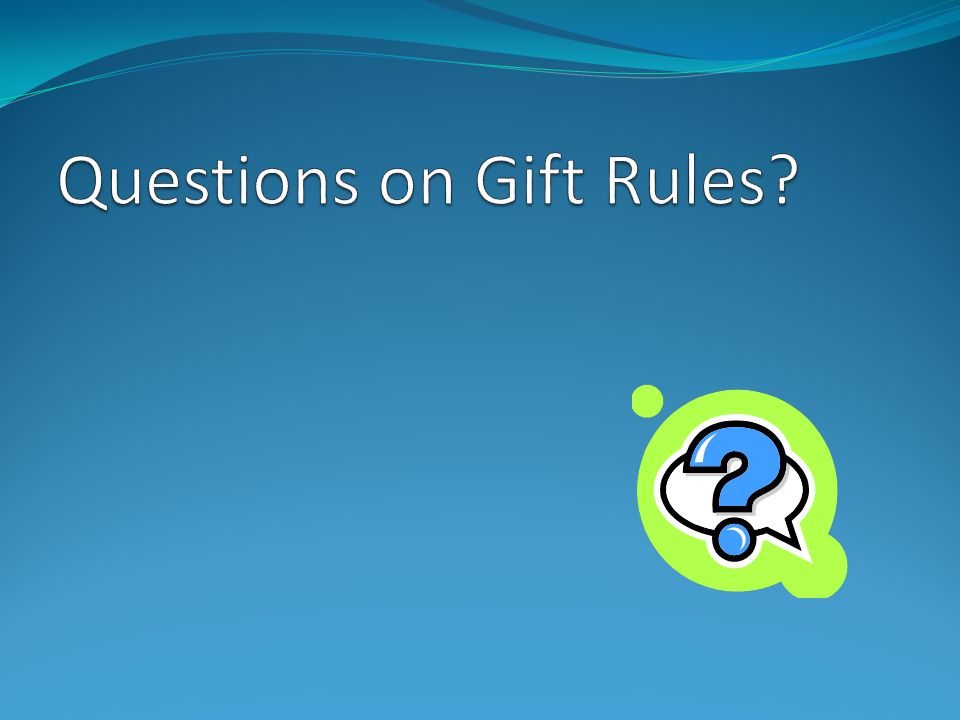 Questions on Gift Rules
