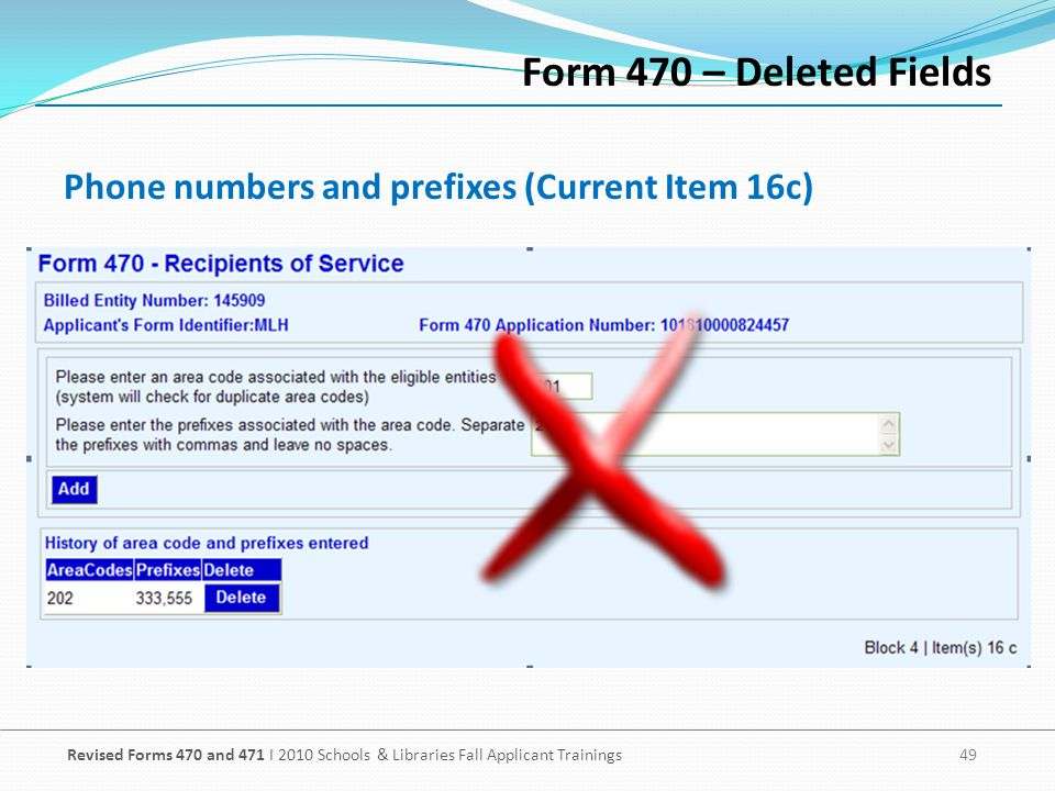 Form 470 – Deleted Fields Phone numbers and prefixes (Current Item 16c)