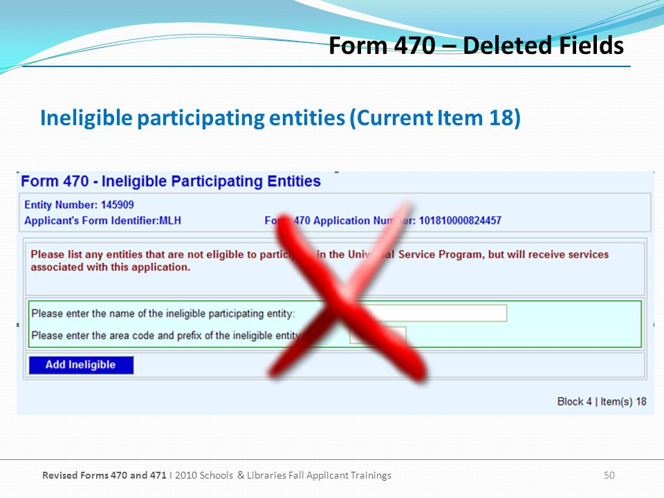 Form 470 – Deleted Fields Ineligible participating entities (Current Item 18)