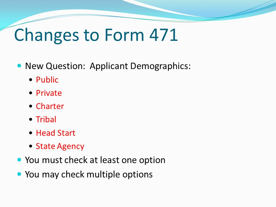 Changes to Form 471 New Question: Applicant Demographics:
