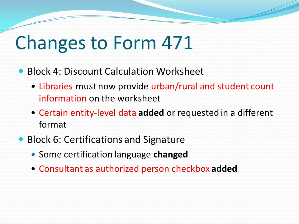 Changes to Form 471 Block 4: Discount Calculation Worksheet