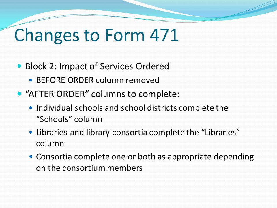Changes to Form 471 Block 2: Impact of Services Ordered