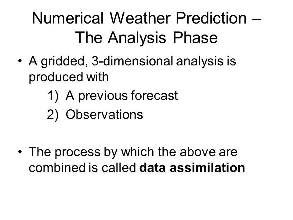 Numerical Weather Prediction – The Analysis Phase