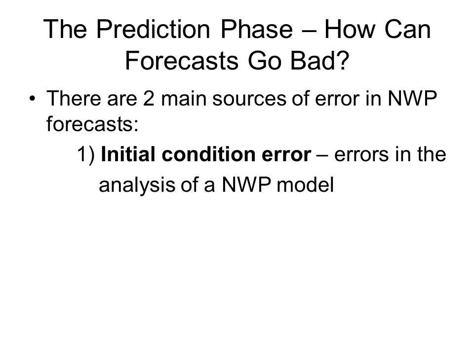 The Prediction Phase – How Can Forecasts Go Bad