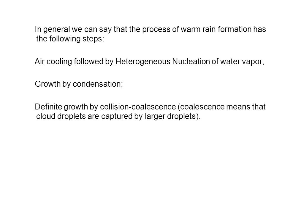 In general we can say that the process of warm rain formation has the following steps: