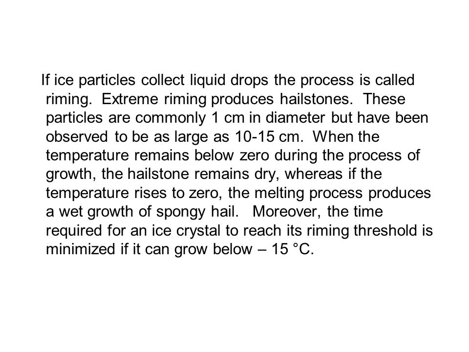 If ice particles collect liquid drops the process is called riming