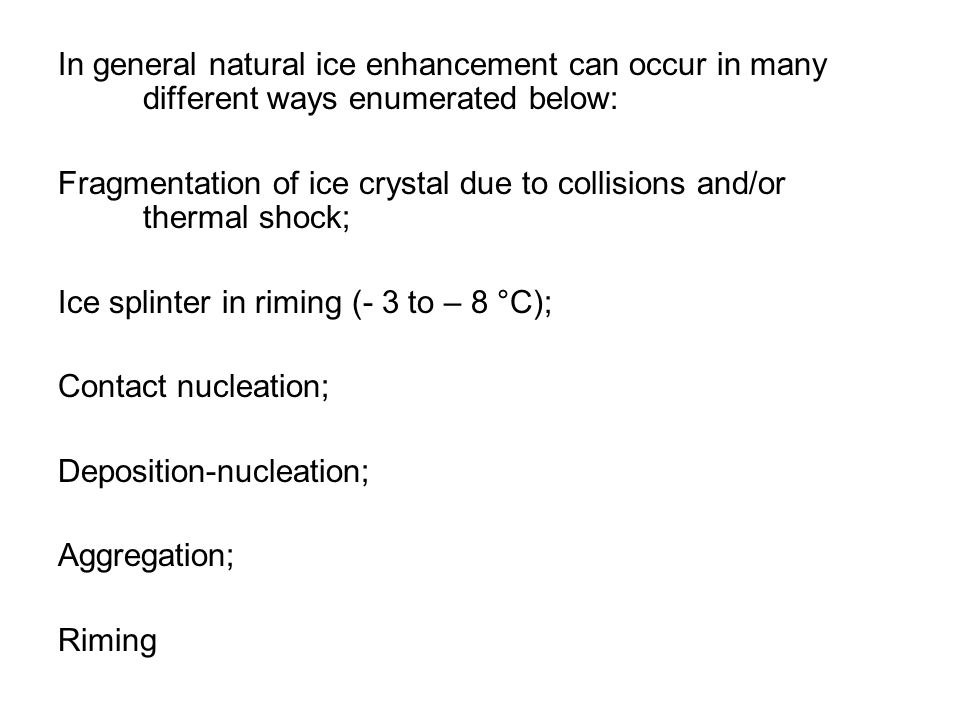 In general natural ice enhancement can occur in many different ways enumerated below: