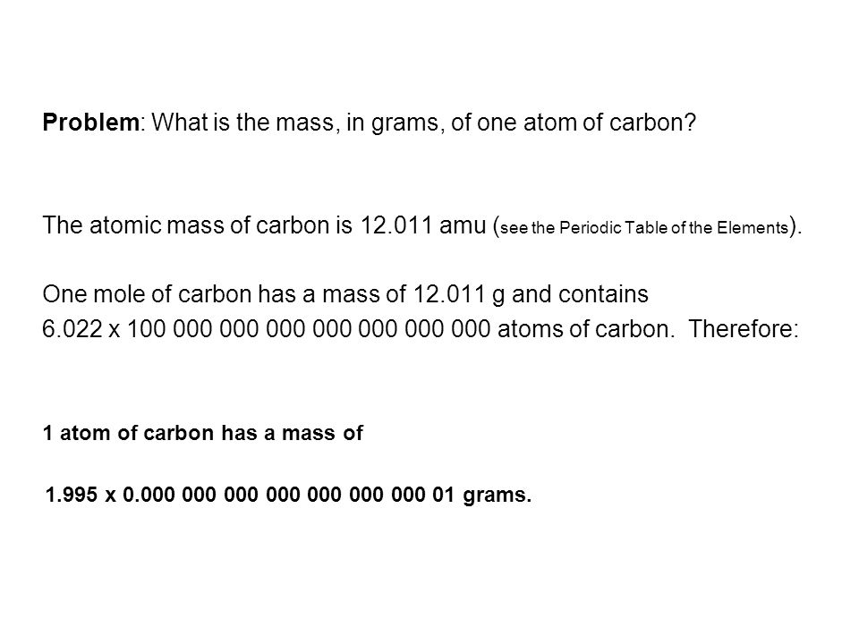 Problem: What is the mass, in grams, of one atom of carbon