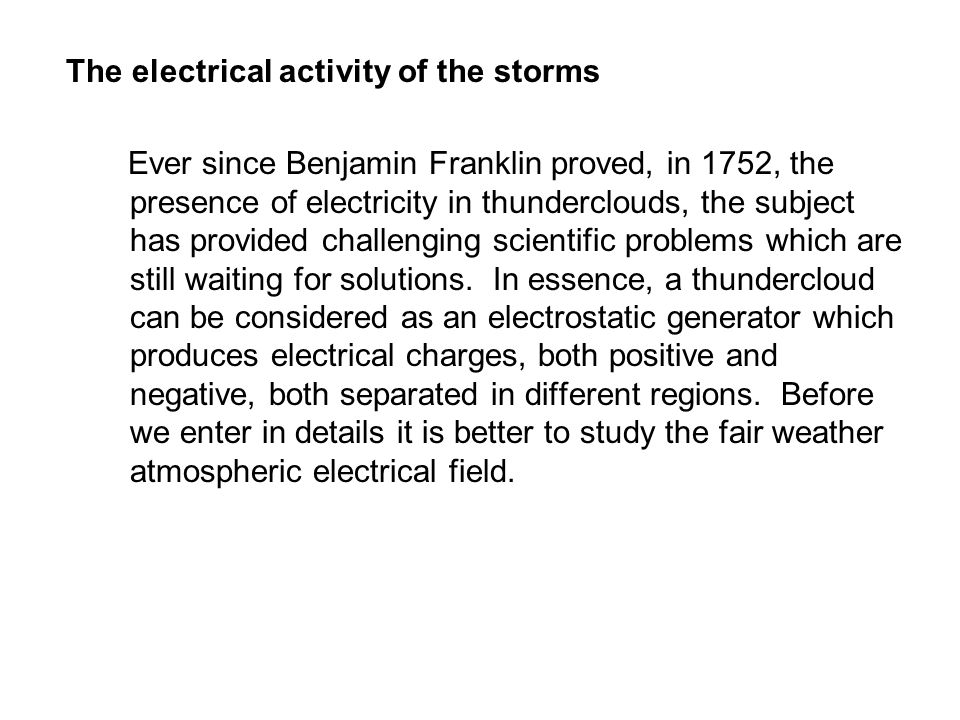 The electrical activity of the storms